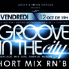 SHORT MIX (RN'B 90) GROOVE IN THE CITY