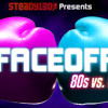 Steady130 Presents: FaceOff: 80s vs. Now