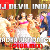 Dj Devil India - Radha Just Dance (Bollywood Club Mix) - Student Of The Year - W/T DOWNLOAD LINK
