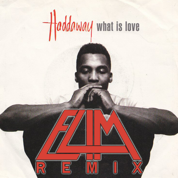 Haddaway - What Is Love (ELIM Trap Remix)