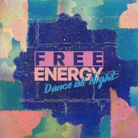 Free Energy Dance All Night Artwork
