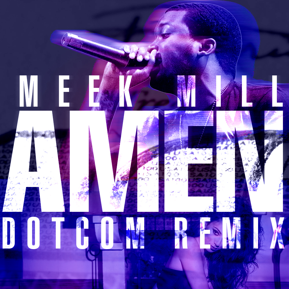 Meek Mill - Amen (Dotcom Remix)