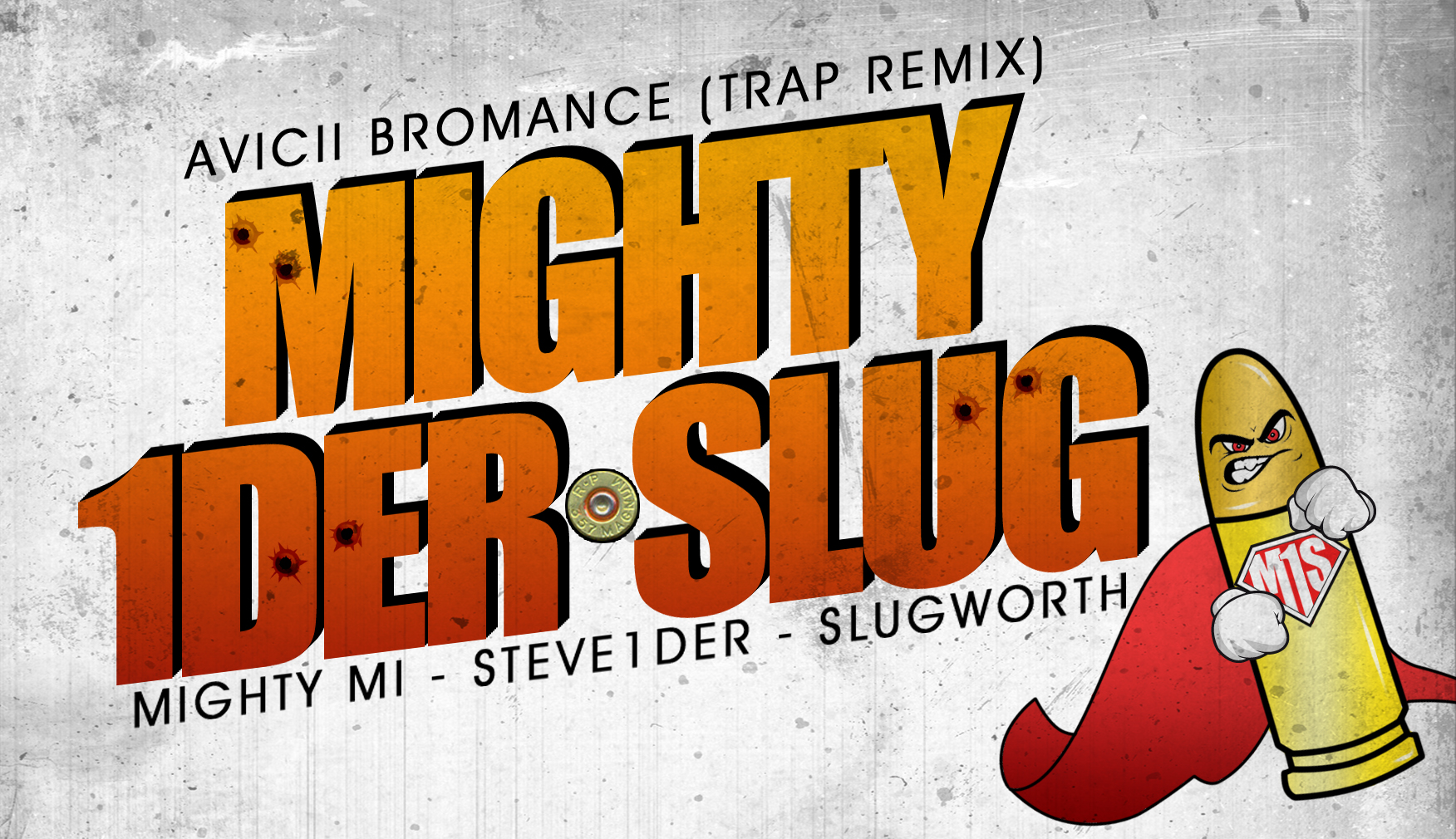 Bromance (Mighty-1der-Slug Trap Mix) Mighty Mi - Steve1der - Slugworth