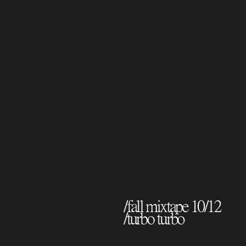 2012.10.15 - Turbo Turbo - Fall Mixtape 10/12 Artworks-000032217580-2a9rfw-original