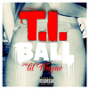 Ball feat Lil Wayne [Explicit]