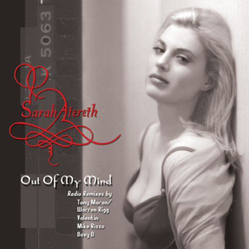Out Of My Mind (Tony Moran and Warren Rigg Radio Remix) by Sarah Atereth