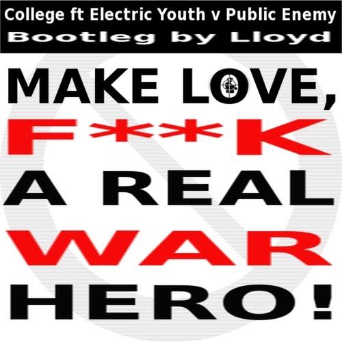 Make Love, Fuck A Real War Hero!