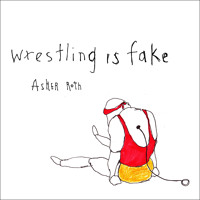Listen to a new hiphop song Wrestling is Fake - Asher Roth