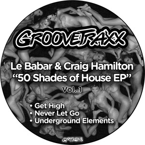 50 Shades of House Vol.1 by Le Babar & Craig Hamilton