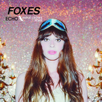 Foxes Echo (Paper Crows Remix) Artwork