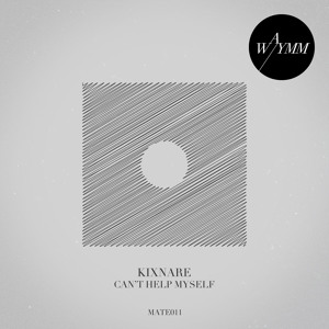 Kixnare - Can't Help Myself (Unknown Remix) [MATE011] (Snippet) by We Are Your Music Mate