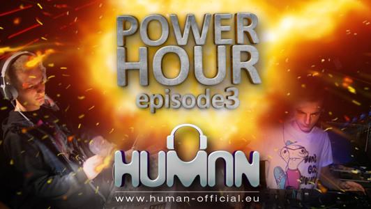 HUMAN - Power Hour EPISODE 003