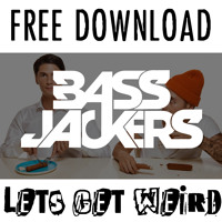 Listen to a new electro song Let's Get Weird (Original Mix) - Bassjackers