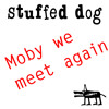 STUFFED DOG - Moby we meet again