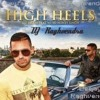 HIGH HEELS  YO YO HONEY SINGH NEw Remix