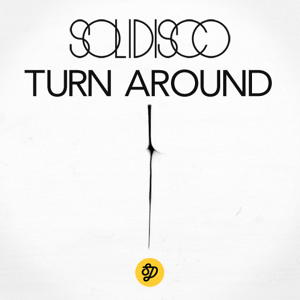 Turn Around (Original Mix) by Solidisco