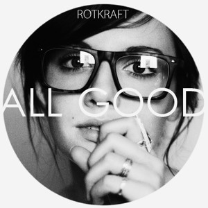 All Good by Rotkraft