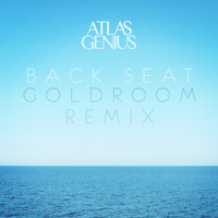 Listen to a new remix song Back Seat (Goldroom Remix) - Atlas Genius