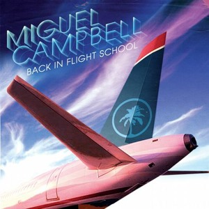 Flight School (Original Mix) by Miguel Campbell