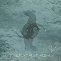 Pacific Air Float (TheFatRat Remix) Artwork