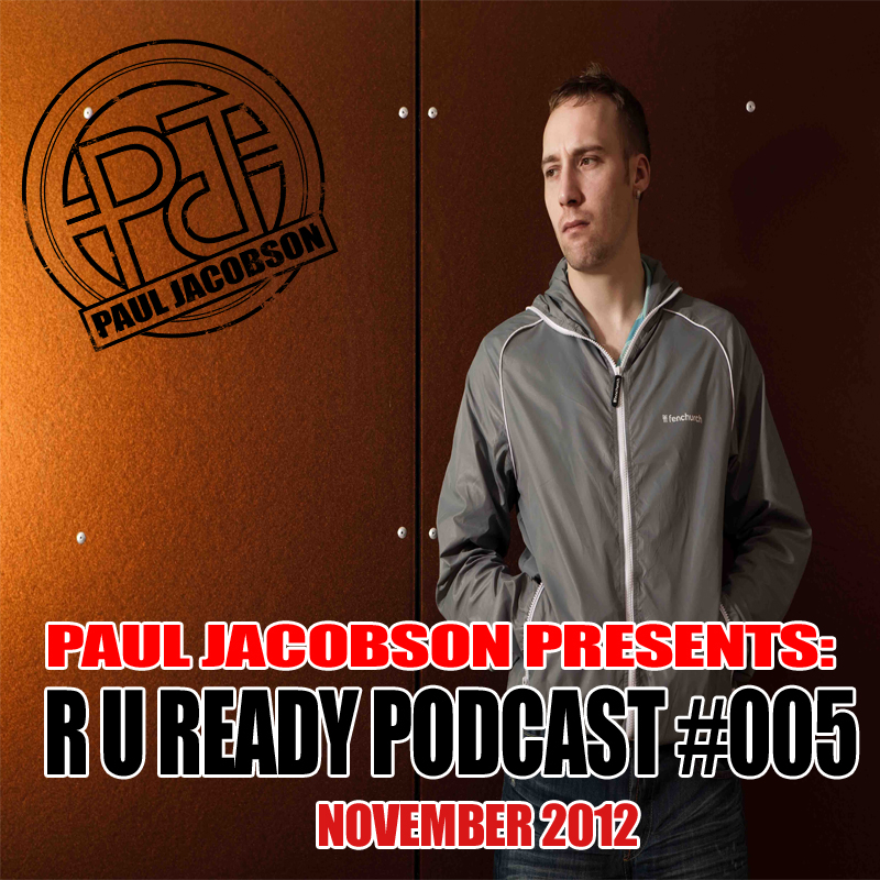 Paul Jacobson Pres. R U Ready Podcast #005 - November 2012