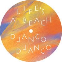 Django Django Life's a Beach (Steve Mason Priests of Sound Remix) Artwork
