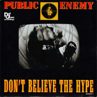 Public Enemy Don't Belive The Hype Artwork