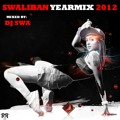 Dj Swa Presents The Swaliban Yearmix 2012 Vbr