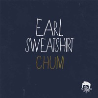 Earl Sweatshirt Chum Artwork