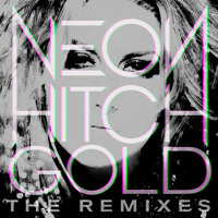 Listen to a new remix song Gold (Disco Fries Remix) - Neon Hitch (ft. Tyga)