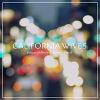 Listen to a new remix song Tokyo (Different Sleep Remix) - California Wives