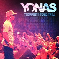 Listen to a new hiphop song Thought I Told Y'all - YONAS