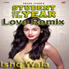 Student Of The Year- Ishq Wala (Love Remix)