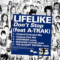 Listen to a new electro song Don't Stop (Club Mix) - Lifelike feat. A-Trak