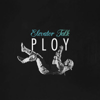 PLOY Elevator Talk Artwork