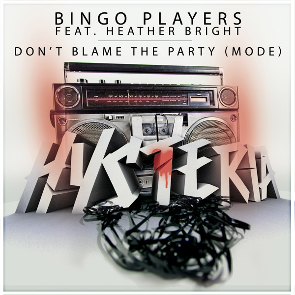 Bingo Players feat. Heather Bright - Don't Blame The Party (Mode) (Extended Mix)