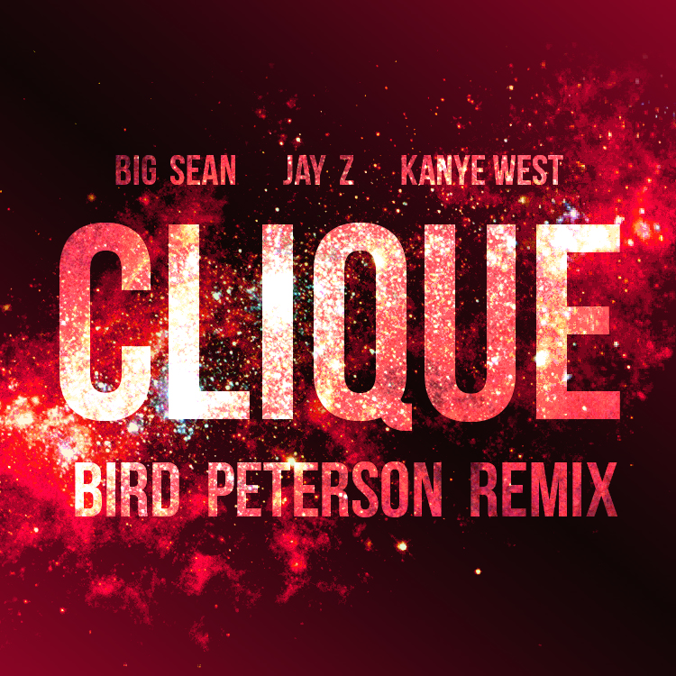 TRAP | Big Sean, Jay Z, Kanye West - Clique (Bird Peterson Remix)