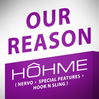 Listen to a new remix song Our Reason (Nervo x Special Features x Hook N Sling) - HOHME