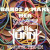 Bands A Make Her Dance [[DJYONNY B-more Remix]] (clean)