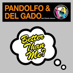 Better Than Me (Radio Edit) by Pandolfo & Del Gado