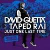 David Guetta ft. Taped Rai - Just One Last Time (Original Mix)