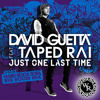 Just One Last Time (Hard Rock Sofa Radio Edit) - David Guetta ft Taped Rai