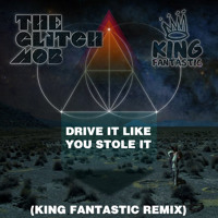 The Glitch Mob Drive It Like You Stole It (King Fantastic Remix) Artwork