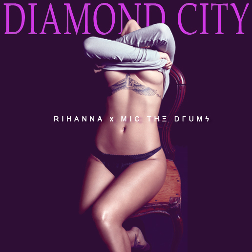 REMIX | Rihanna - Diamond City (ΜIC ΤΗΞ DΓUΜϟ Remix Bootleg)