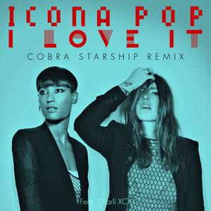 Icona Pop   I Love It (feat  Charli XCX) [Cobra Starship Remix] [Radio Edit]