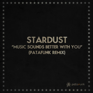 Music Sounds Better With You (Patafunk Remix) by Stardust