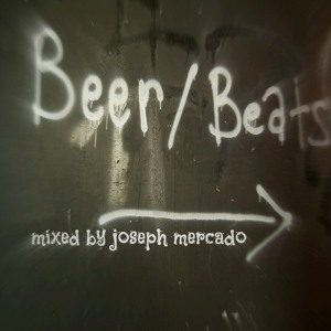Beer n Beats mixed by Joseph Mercado 