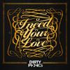Dirtyphonics - I Need Your Love (Original Mix)