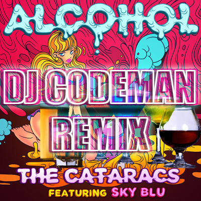 REMIX | The Cataracts ft Sky Blu (of LMFAO) - Alcohol (Dj Codeman Remix)