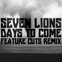 Listen to a new electro song Days to Come (Feature Cuts Remix) - Seven Lions